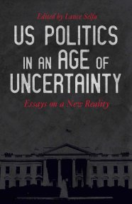 US Politics in an Age of Uncertainty